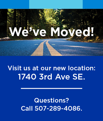 We moved! Visit us at our new location: 1740 3rd Ave SE. Questions? Call 507-289-4086.